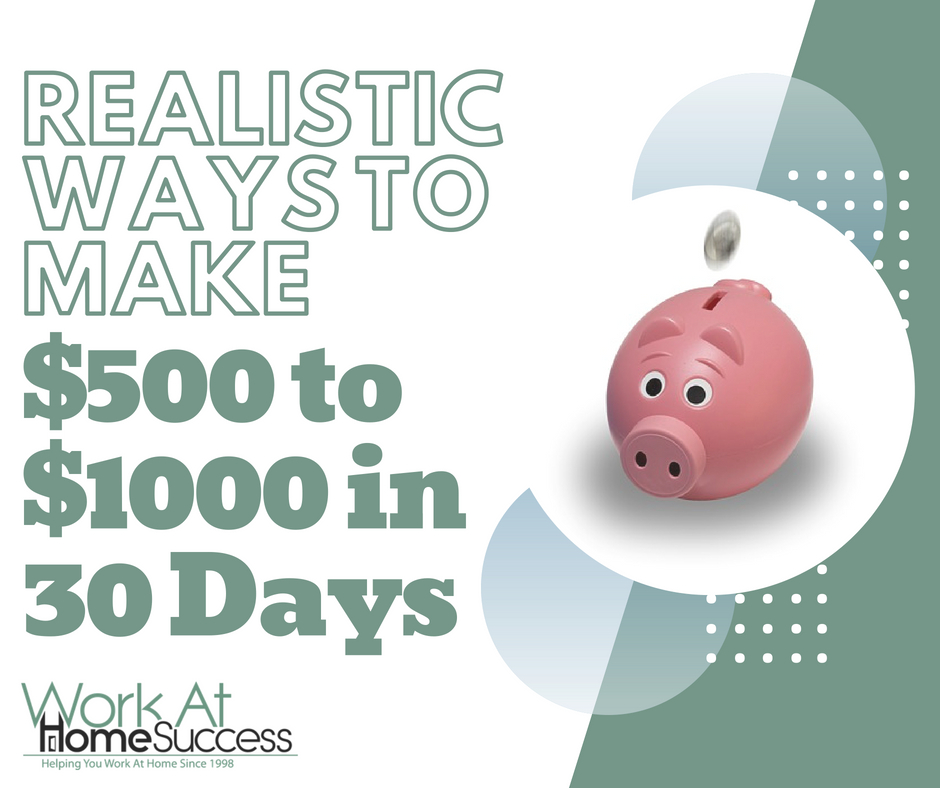 ealistic Ways to Make $500-$1000 in 30 Days