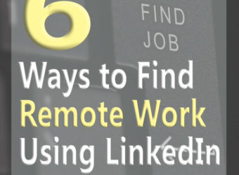6 Ways to Find Remote Work Using LinkedIn