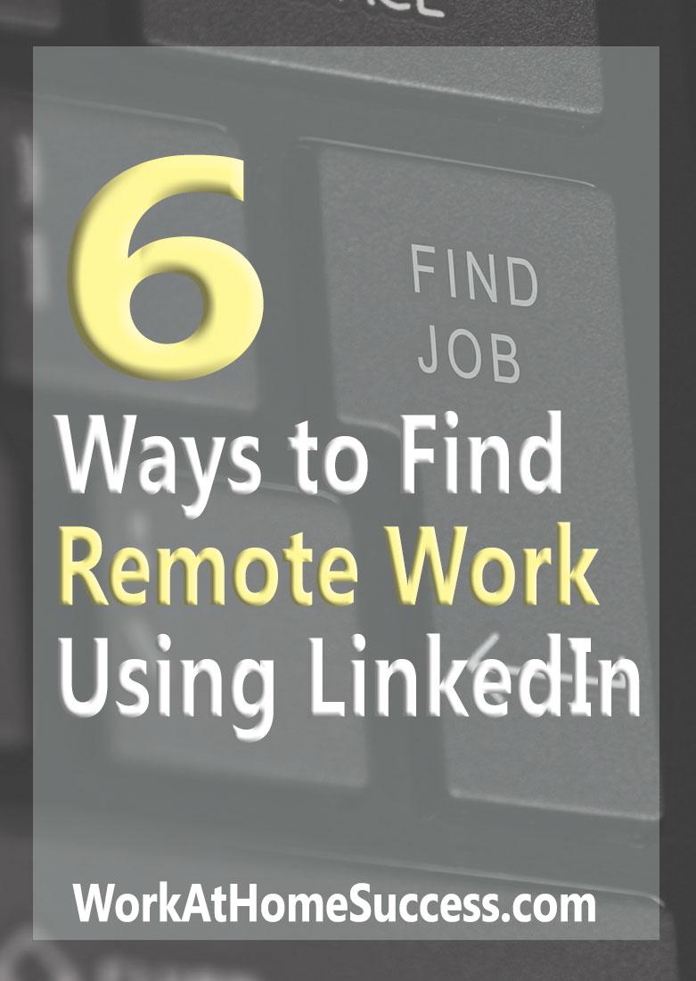 6 Ways to Find Remote Work Using LinkedIn
