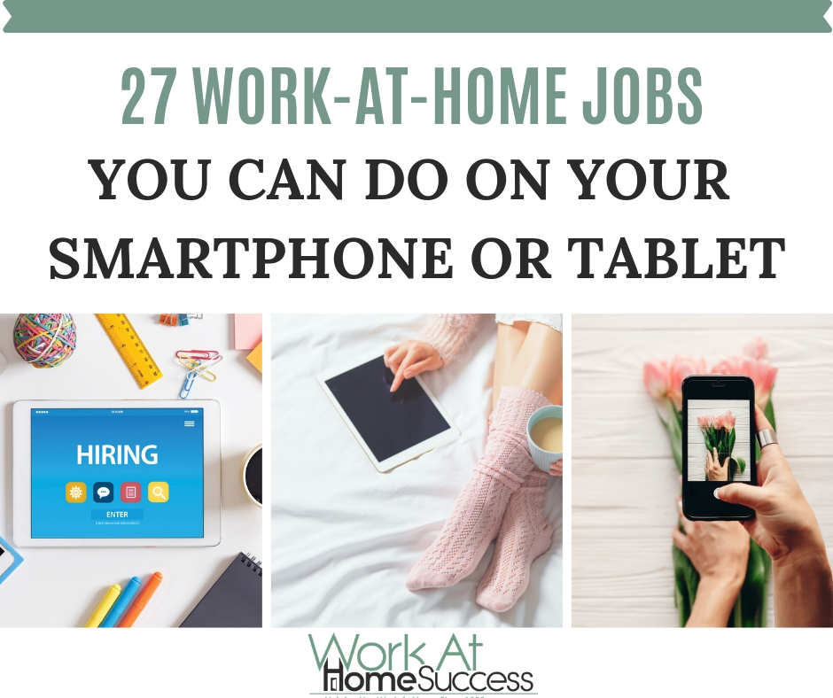 27 WORK-AT-HOME JOBS YOU CAN DO ON YOUR SMARTPHONE OR TABLET