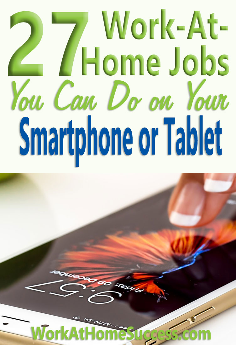 Work-At-Home Jobs You Can Do On Your Smartphone or Tablet
