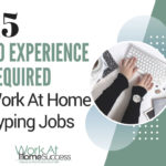 15 No Experience Required Work At Home Typing Jobs