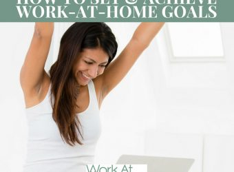 How to Set and Achieve Work At Home Goals