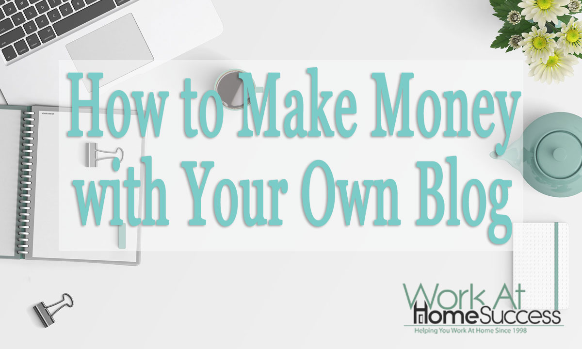 How to Make Money with Your Own Blog