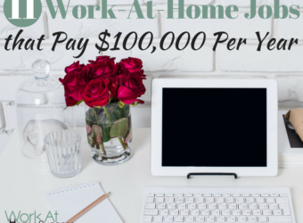 11 Work-At-Home Jobs that Pay $100,000 Per Year