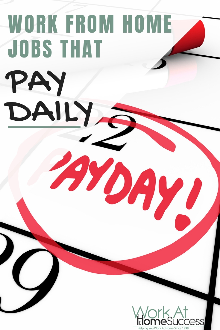 Learn about work from home jobs that pay daily or multiple times per week, plus get a list of free online jobs that pay daily.