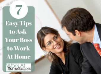 7 Easy Tips to Ask Your Boss to Work At Home