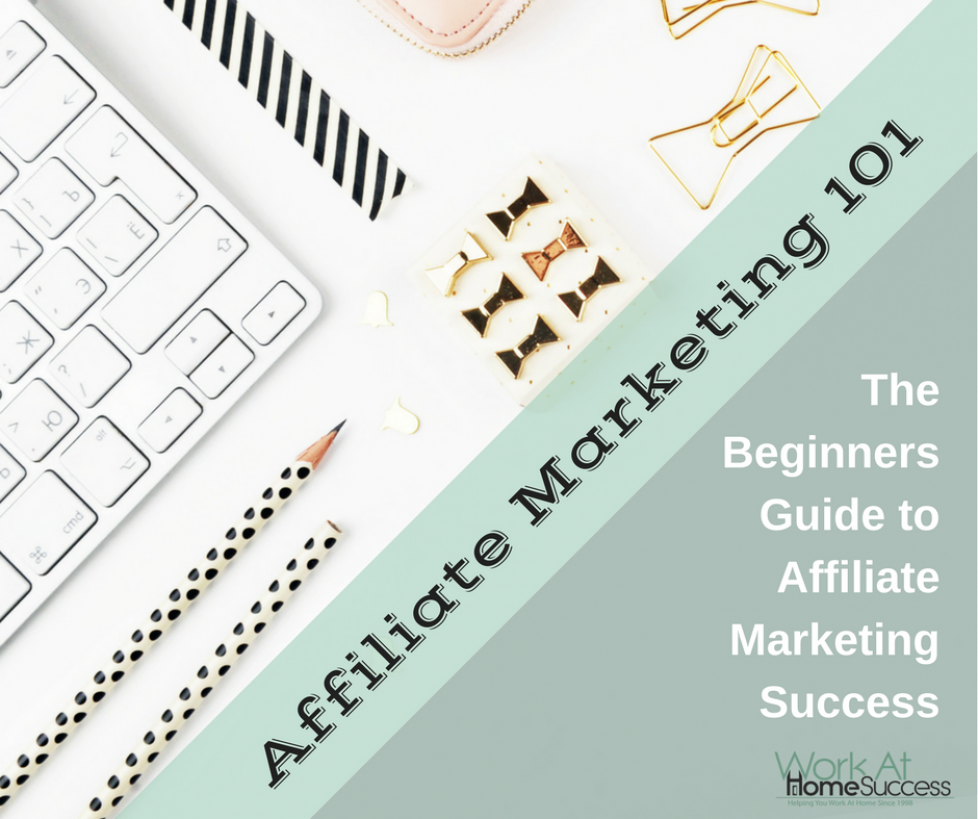 Affiliate Marketing 101: The Beginners Guide to Affiliate Marketing