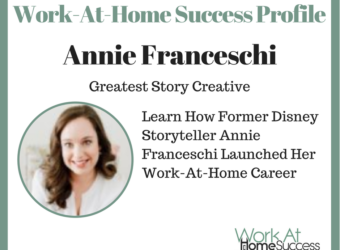 Learn How Former Disney Storyteller Annie Franceschi Launched Her Work-At-Home Career