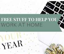 Free Stuff to Help You Work At Home