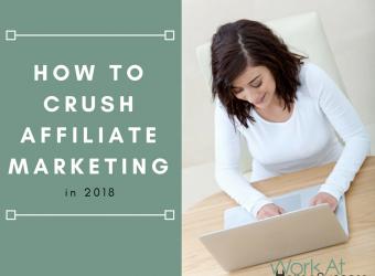 How To Crush Affiliate Marketing