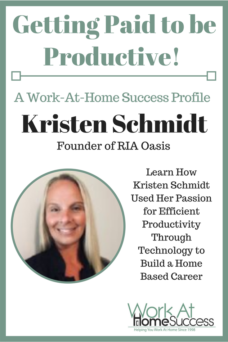 Learn How Kristen Schmidt Used Her Passion for Efficient Productivity Through Technology to Build a Home Based Career