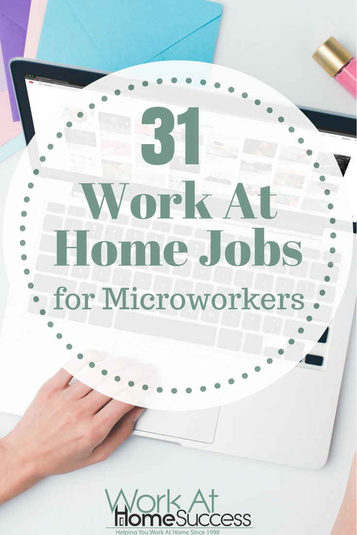 Jumpstart your work-at-home job search with microwork to gain experience and references. Here are 31 places to work at home as a microworker.
