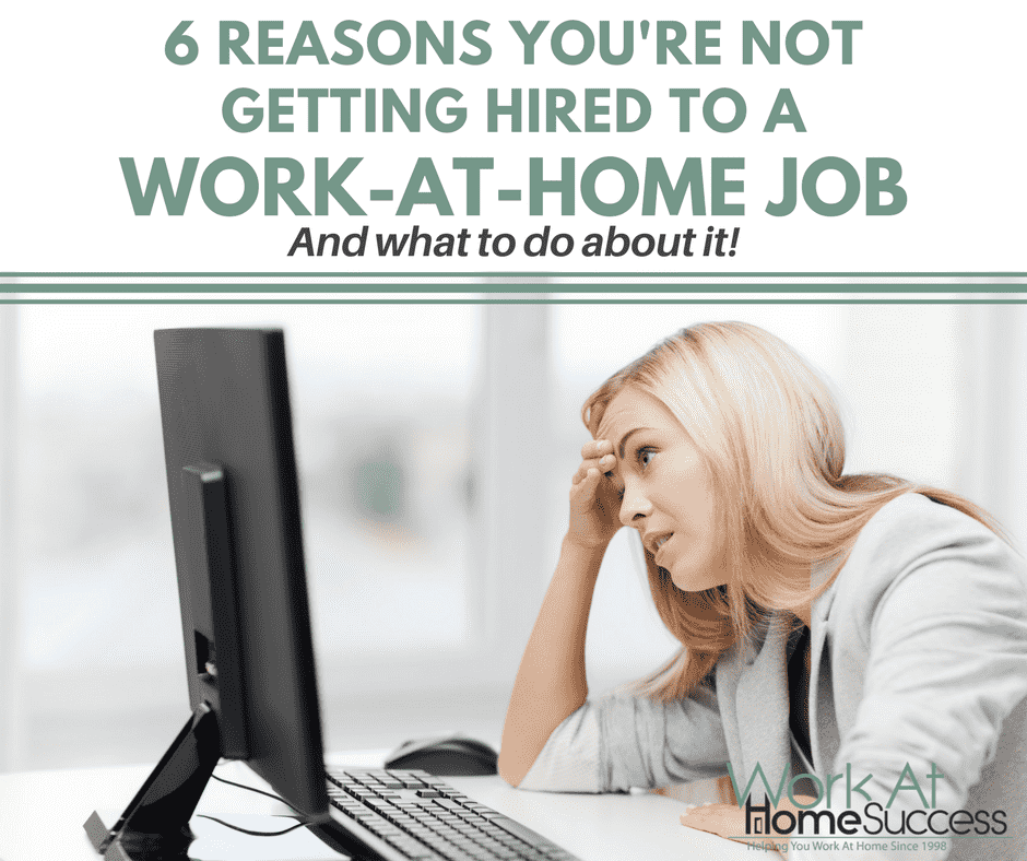 6 Reasons You're Not Getting Hired to a Work-At-Home Job (and What to Do About It!)