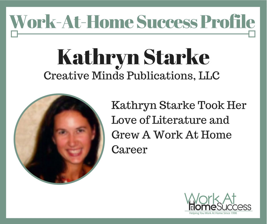 Kathryn Starke Took Her Love of Literature and Grew A Work At Home Career