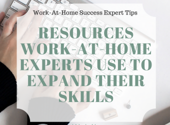 Resources Work-At-Home Experts Use to Expand Their Skills