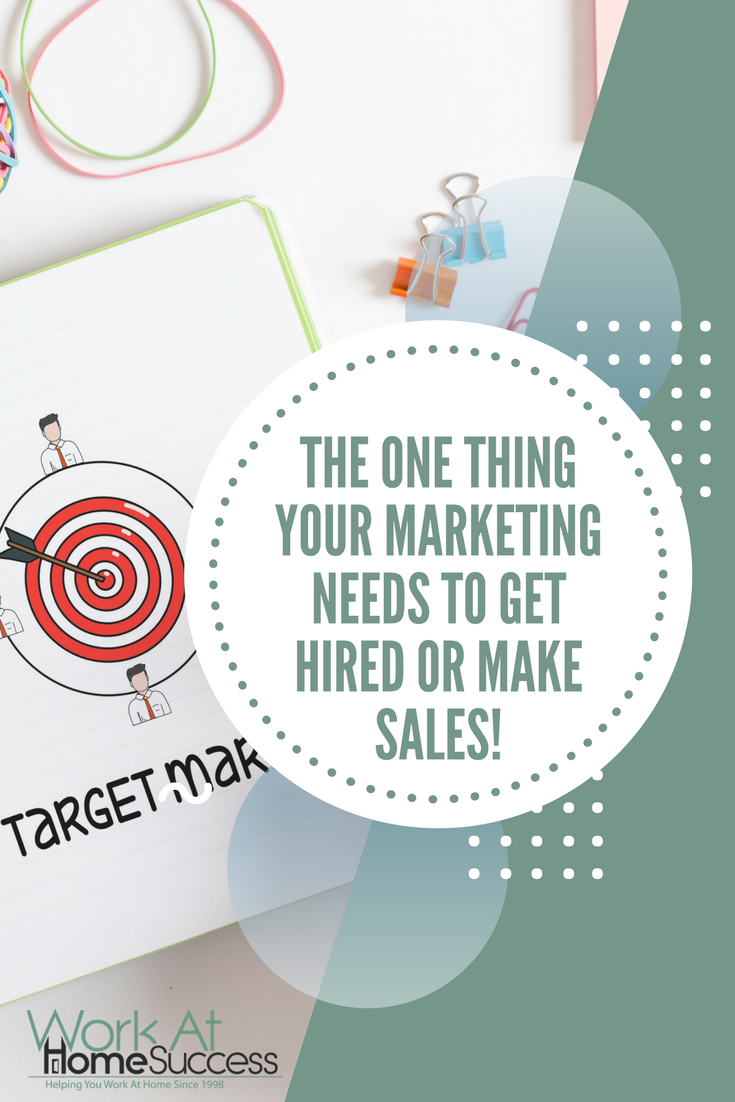 Are you not getting hired to a work-at-home job, or missing out on getting clients or sales? Here's the one thing your marketing needs to make you stand out from the crowd and get hired!