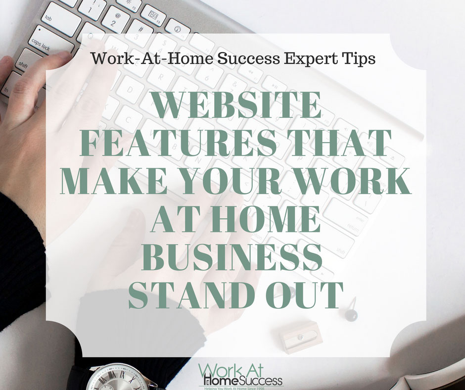 Website Features That Make Your Work At Home Business Stand Out