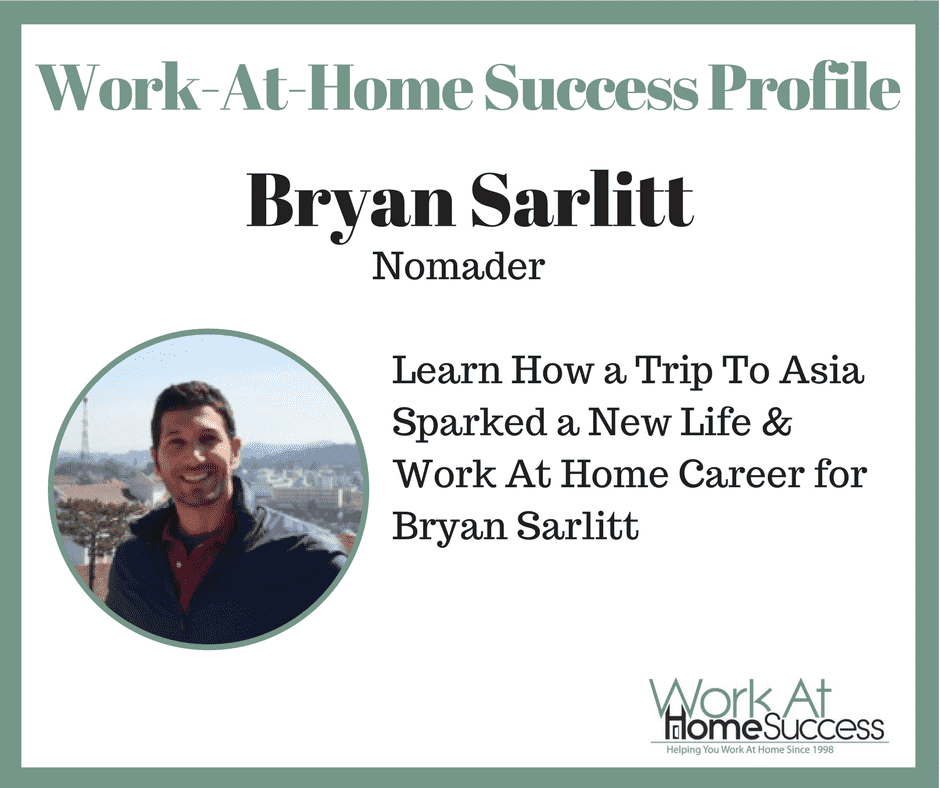 Work At Home Success Profile of Bryan Sarlitt of Nomander