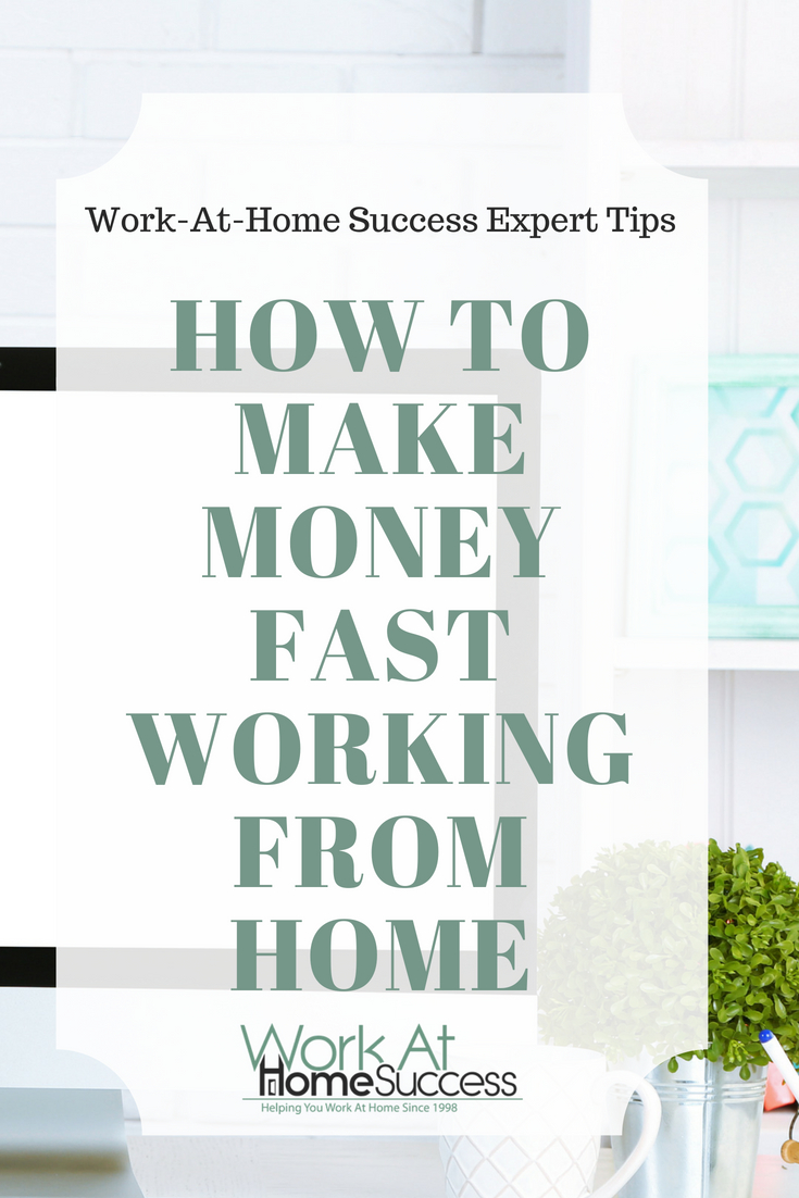 Work at home experts share their tips and ideas on how to make money from home quickly