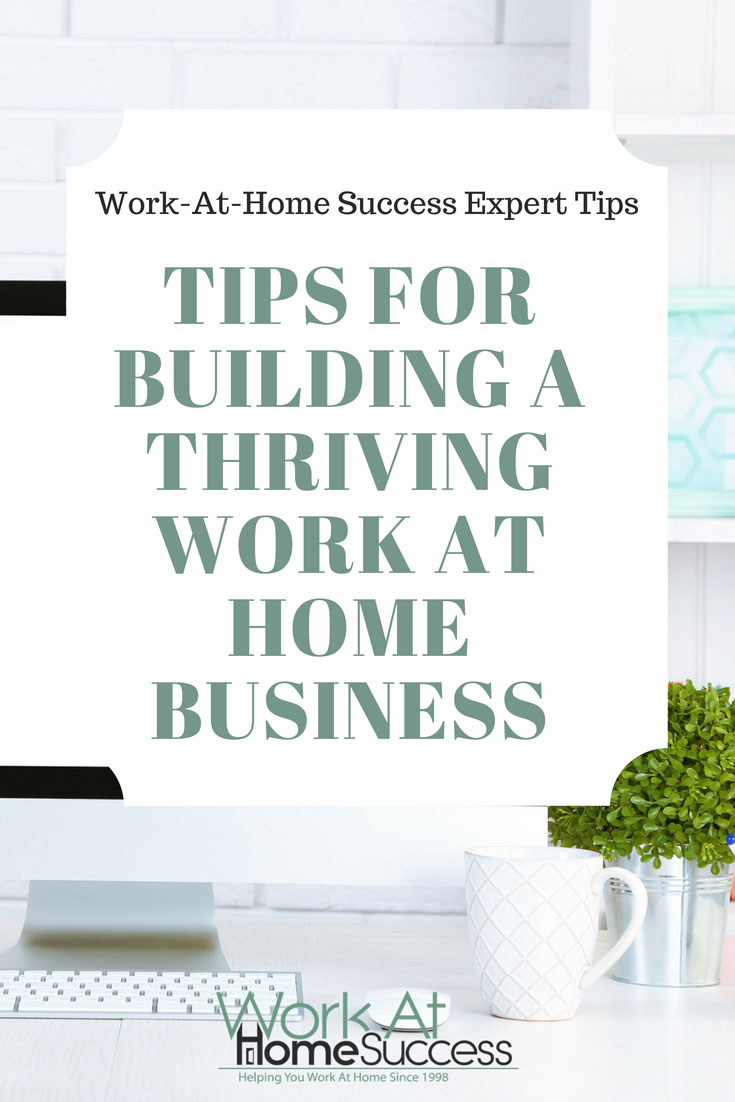 Work at home experts share their best tips to building a profitable home based business.