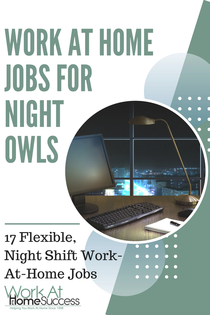 Looking for a flexible, night-time work-at-home job? Check out these 17 companies with flexible, night shift work-at-home jobs.
