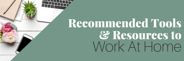 Recommended Work At Home Tools and Resources