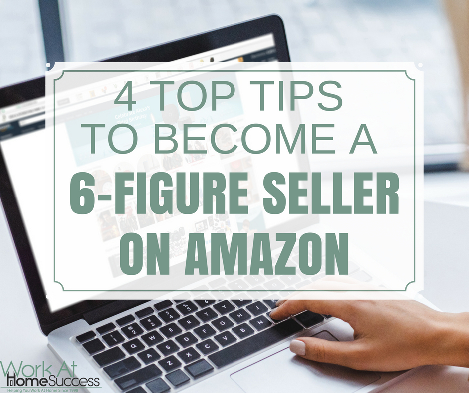 4 Top Tips to Become a 6-Figure Seller on Amazon