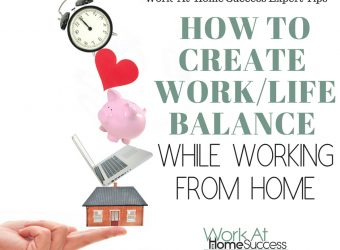 How to Create Work/Life Balance While Working From Home