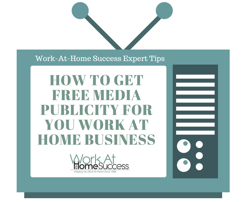 How to Get Free Media Publicity For You Work At Home Business