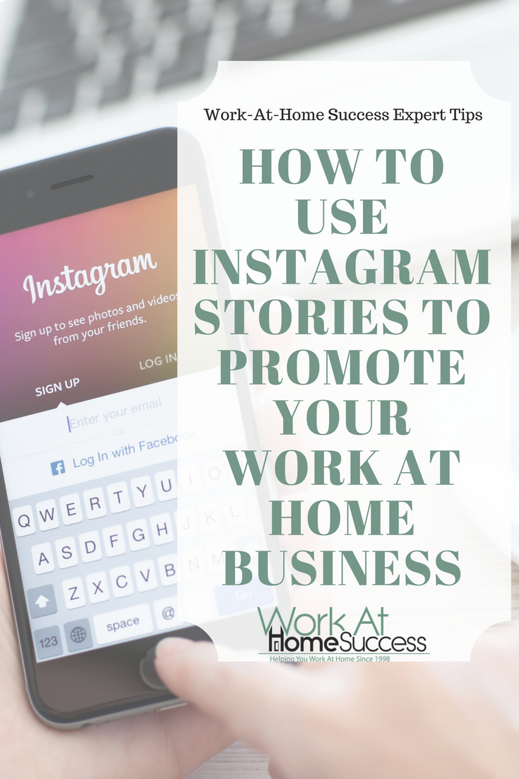 Work at home experts share their tips and ideas on using Instagram stories to market your business on Instagram.