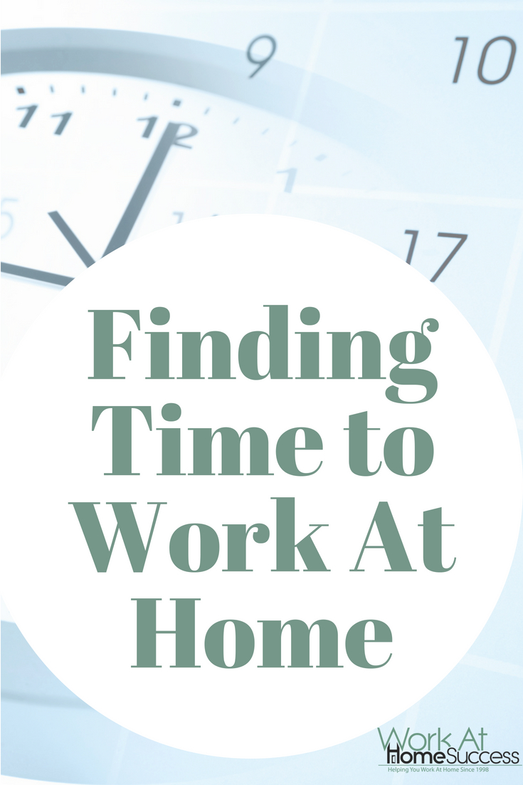 Can't find time to work at home? Here are the top tips to making more time to achieve work at home success