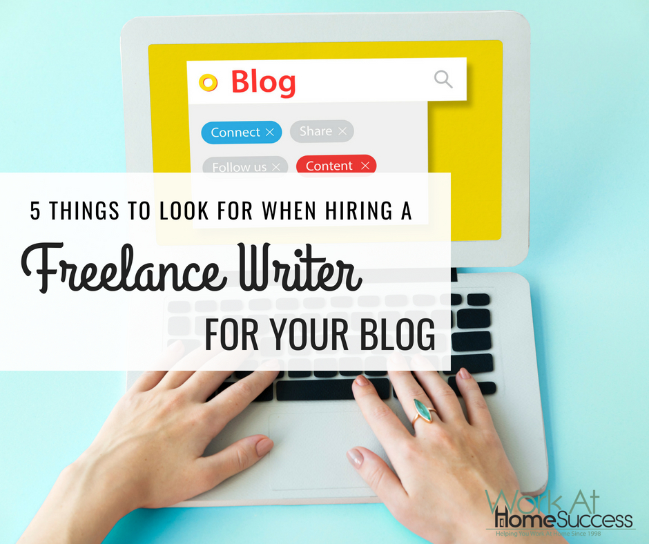5 things to look for when hiring a freelance writer for your blog