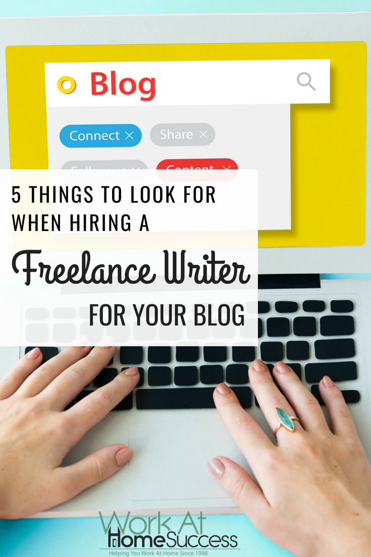 Make sure you hire the best freelance writers for you blog. Here are 5 things to look for when hiring a writer.