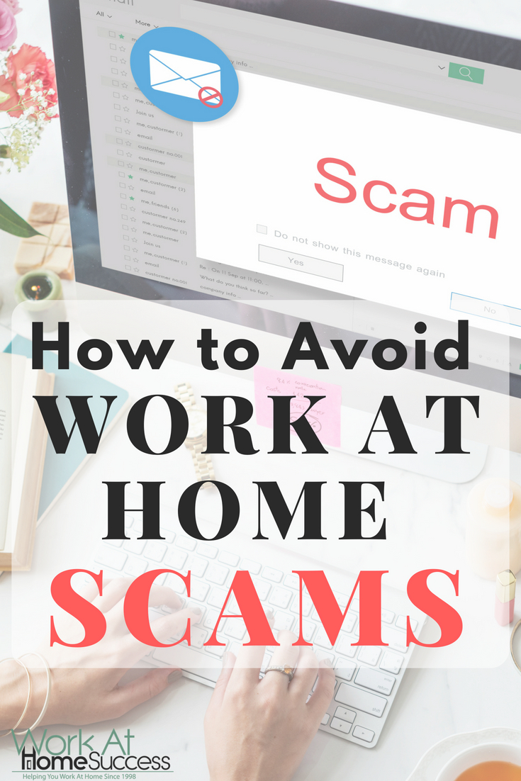 Don't fall victim to a work at home scam. Get details on common work-at-home scams, how to evaluate work at home options to avoid scams, and what to do if you're the victim of a scam.