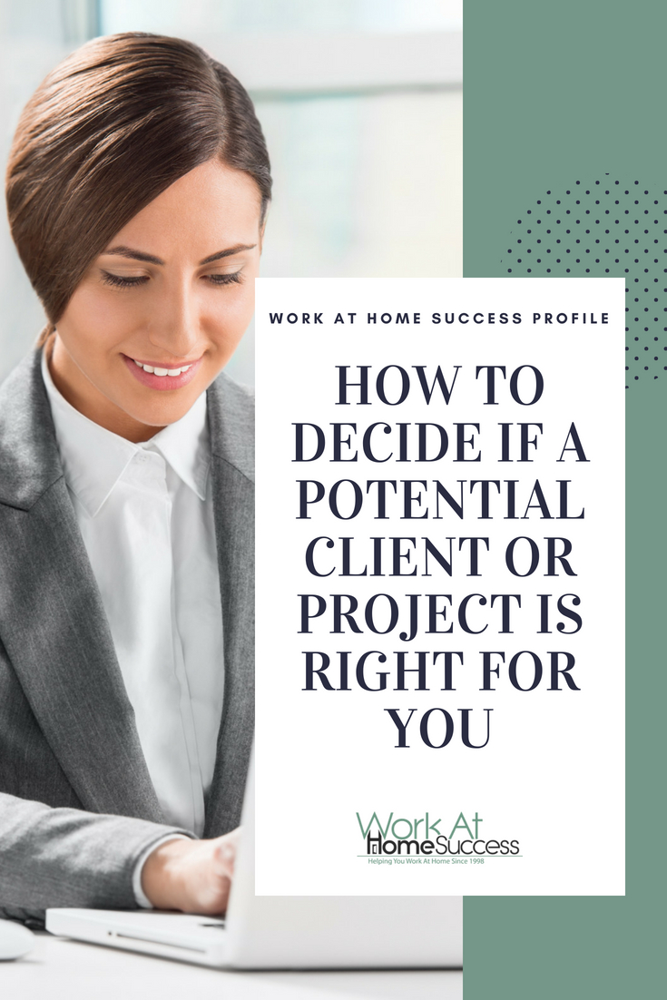 Work-at-home experts share their tips and ideas on how to choose the best projects and clients for you.