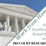 Work from Home As a Courthouse Researcher with JBS Court Research