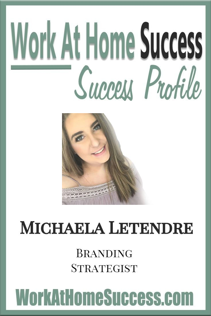 Discover How Michaela Letendre Grew a Long Time Passion into a Vibrant Work At Home Career!