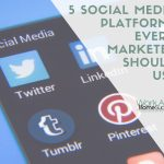 5 Social Media Platforms Every Marketer Should Use