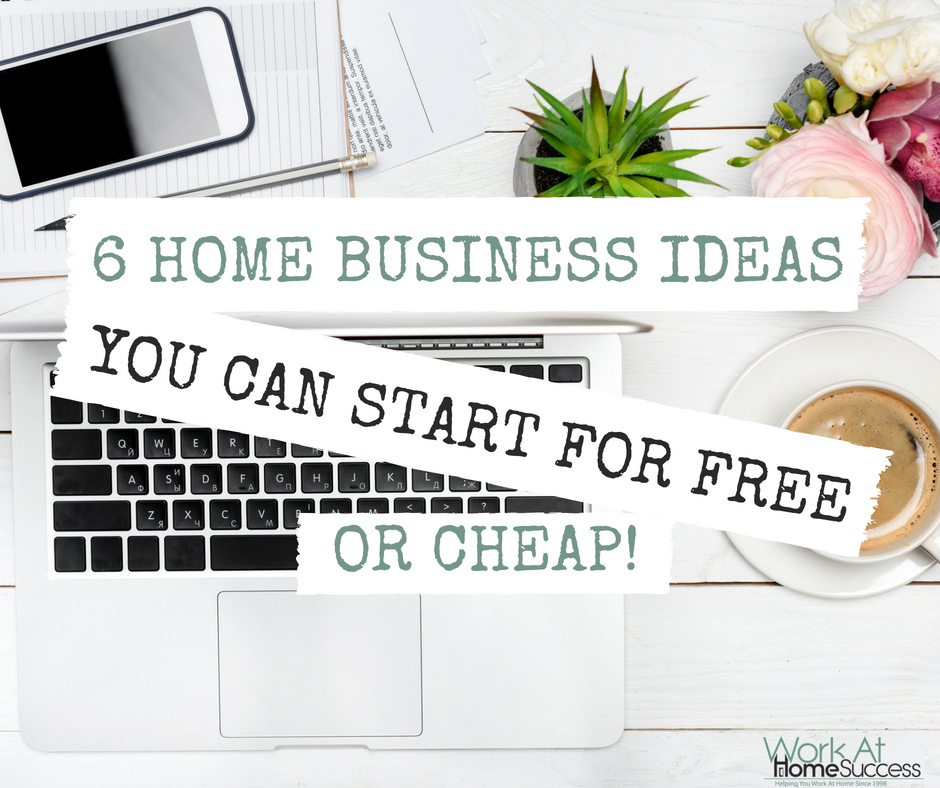 6 Home Business Ideas You Can Start for Free or Cheap