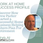 How Drew Parker Started a Successful Home Business Helping Others Plan For Retirement
