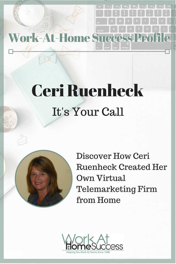 Work at home success story of Ceri Ruenheck, who turned a short-term telecommuting job into a full-time work-at-home business.
