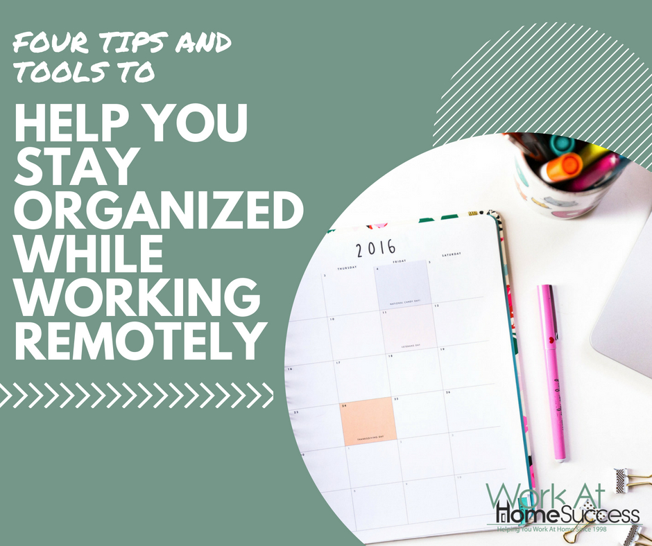 Four Tips and Tools to Help You Stay Organized While Working Remotely