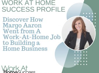 How Margo Aaron Went from a Work-At-Home Job to Building a Home Business
