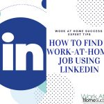 How To Find A Work-At-Home Job Using LinkedIn