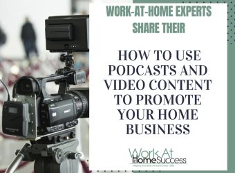 How To Use Podcasts and Video Content To Promote Your Home Business