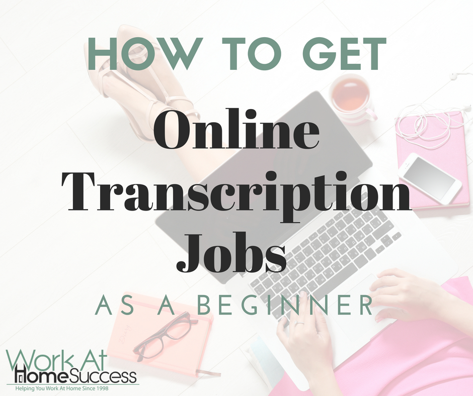 How to Get Online Transcription Jobs As a Beginner
