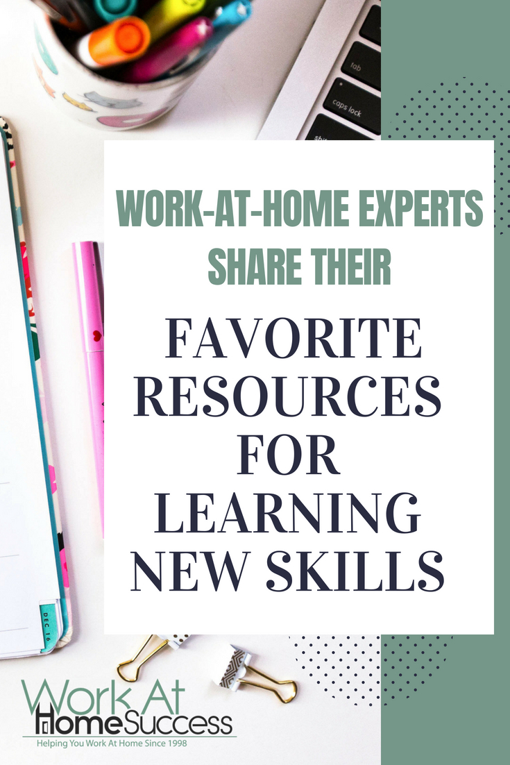 Work at home experts share their favorite resources for learning new information to keep their skills and profits up!