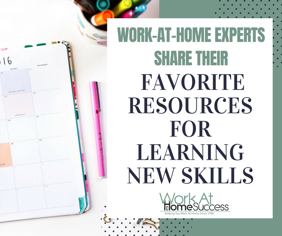 Work-At-Home Experts Share Their Favorite Resources for Learning New Skills