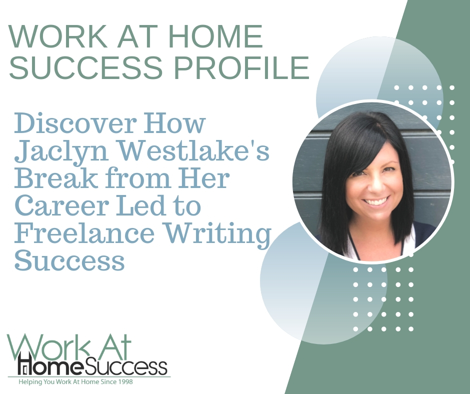 Discover How Jaclyn Westlake's Break from Her Career Led to Freelance Writing Success